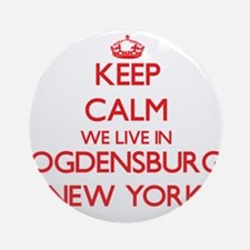 Keep calm we live in Ogdensburg N Ornament (Round)