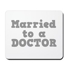 Married to a Doctor Mousepad
