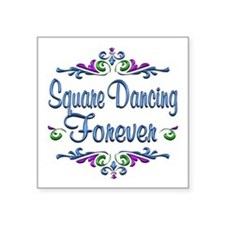 "Square Dancing Forever Square Sticker 3"" x 3"""