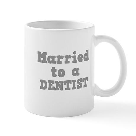 Married to a Dentist Mug
