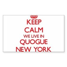 Keep calm we live in Quogue New York Decal
