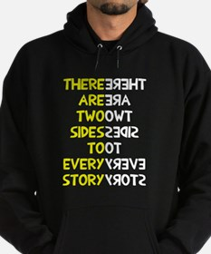 Two sides to every story Hoodie