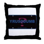 YRUSODUMB? Throw Pillow