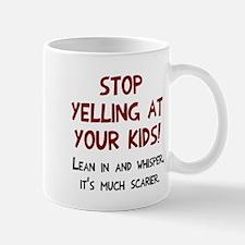 Stop yelling at kids Mug