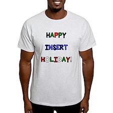 Happy insert holiday T-Shirt