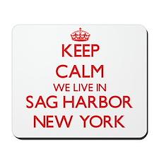 Keep calm we live in Sag Harbor New York Mousepad