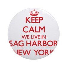 Keep calm we live in Sag Harbor N Ornament (Round)