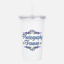 Photography Forever Acrylic Double-wall Tumbler