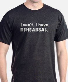 Rehearsal -- for Dark Tees T-Shirt
