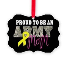 Proud to Be Army Mom Ornament