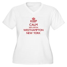 Keep calm we live in Westhampton Plus Size T-Shirt
