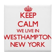Keep calm we live in Westhampton New Tile Coaster