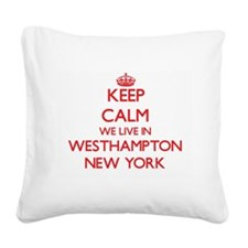 Keep calm we live in Westhamp Square Canvas Pillow