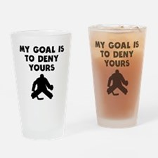 My Goal Is To Deny Yours Drinking Glass