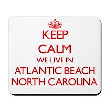 Keep calm we live in Atlantic Beach Nort Mousepad