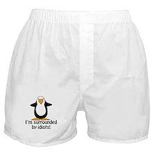 I'm surrounded by idiots! Funny Pengu Boxer Shorts
