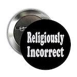 Religiously Incorrect (Button)