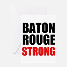 Baton Rouge Strong Greeting Cards