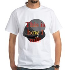 """How I Roll"" Shirt"