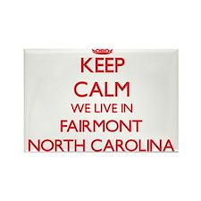 Keep calm we live in Fairmont North Caroli Magnets