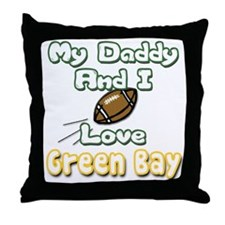 My Daddy and I Love Green Bay Throw Pillow