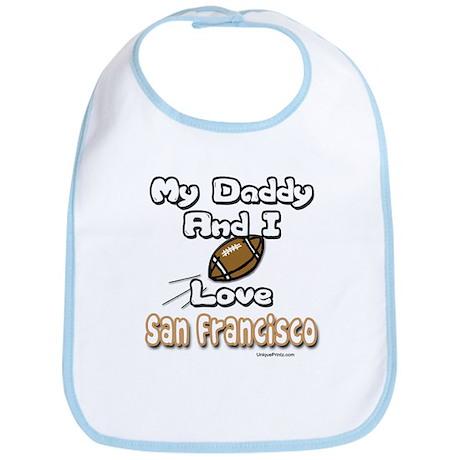 My Daddy and I Love San Franc Bib