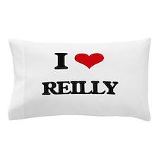 I Love Reilly Pillow Case