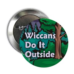 Wiccans Do It Outside Button (10 pack)