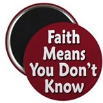 Faith Means Don't Know Magnet (100 pack)