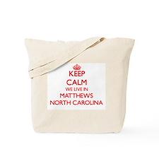 Keep calm we live in Matthews North Carol Tote Bag