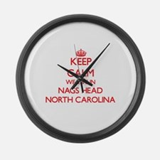 Keep calm we live in Nags Head No Large Wall Clock