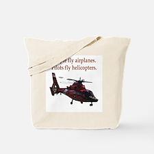 Pilots fly helis Tote Bag