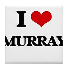 I Love Murray Tile Coaster