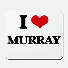I Love Murray Mousepad