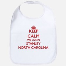 Keep calm we live in Stanley North Carolina Bib
