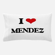 I Love Mendez Pillow Case