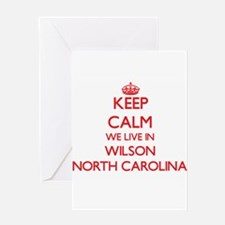 Keep calm we live in Wilson North C Greeting Cards