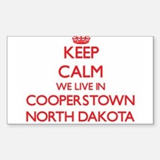 Keep calm we live in Cooperstown North Dak Decal