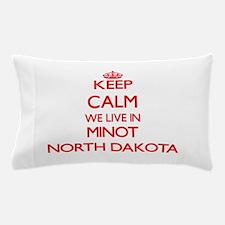 Keep calm we live in Minot North Dakot Pillow Case