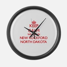 Keep calm we live in New Rockford Large Wall Clock