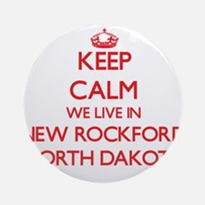 Keep calm we live in New Rockford Ornament (Round)