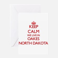 Keep calm we live in Oakes North Da Greeting Cards