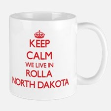 Keep calm we live in Rolla North Dakota Mugs