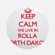Keep calm we live in Rolla North Ornament (Round)