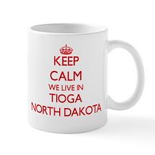 Keep calm we live in Tioga North Dakota Mugs