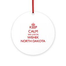 Keep calm we live in Wishek North Ornament (Round)