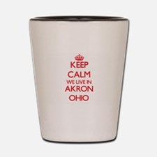 Keep calm we live in Akron Ohio Shot Glass