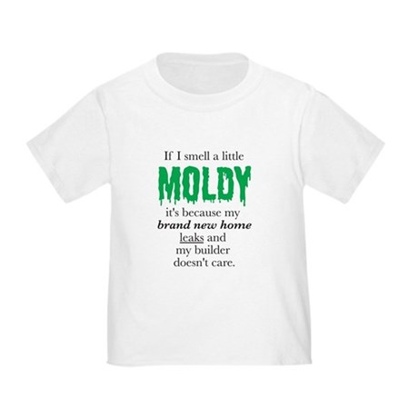 """If I smell a little moldy"" Toddler T-Shirt"