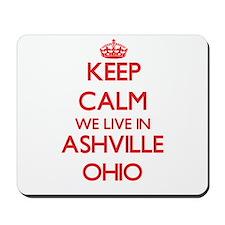 Keep calm we live in Ashville Ohio Mousepad