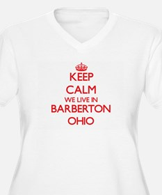 Keep calm we live in Barberton O Plus Size T-Shirt
